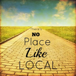 There's No Place Like Local